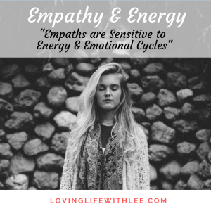 Empaths are Sensitive to Energy & Emotional Cycles