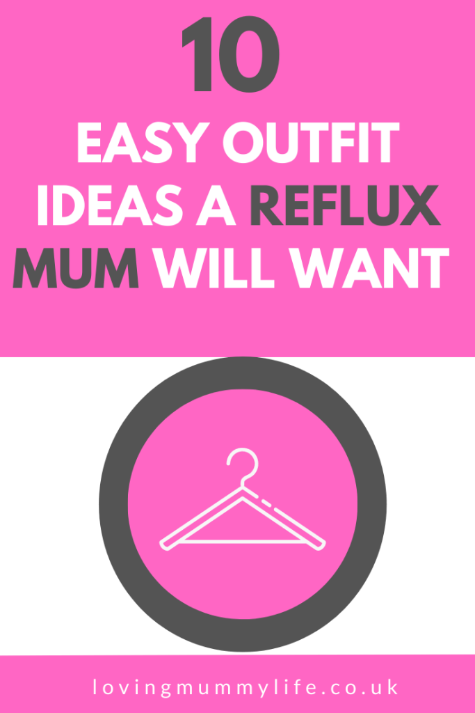 Reflux outfits for mums