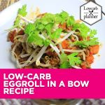 Low-Carb Eggroll In A Bow Recipe | Quick 'n Yummy