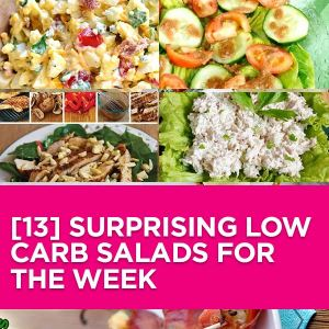 [13] Surprising Low Carb Salads for the Week