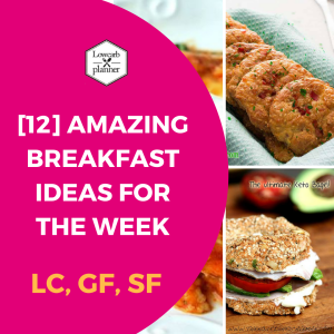 [12] amazing Breakfast Ideas for the Week To Inspire You. From yummy Scones to drool worthy Crunch Cereal. I promise you will love this #lowcarb recipe collection