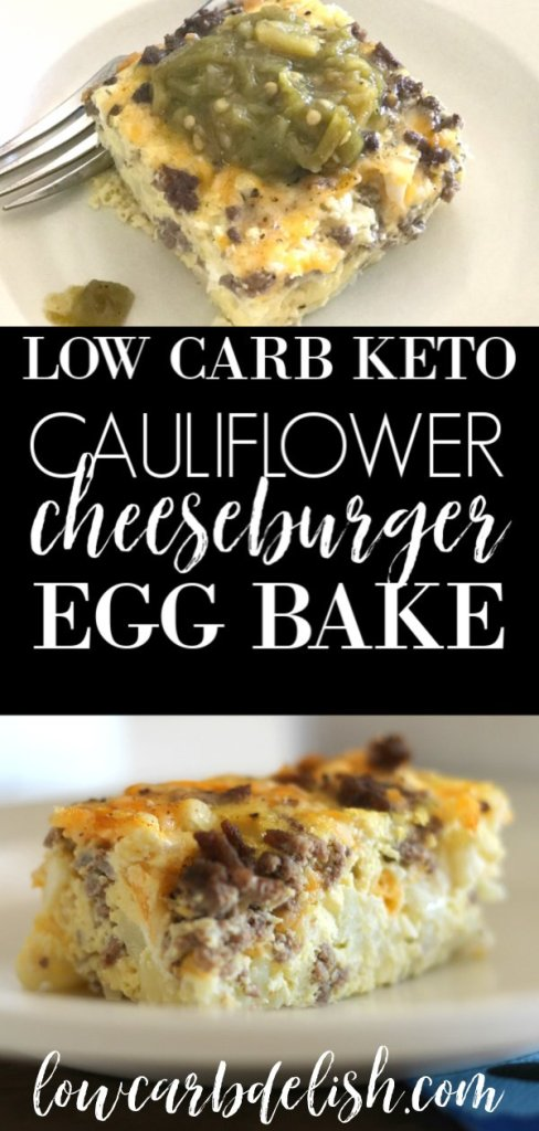Make this keto cauliflower cheeseburger egg bake for dinner tonight! This recipe is delicious and filling and makes perfect low carb leftovers! #lowcarbdelish #ketodinner #eggbake #lowcarbcasserole #ketocasserole #ketodinnerrecipes