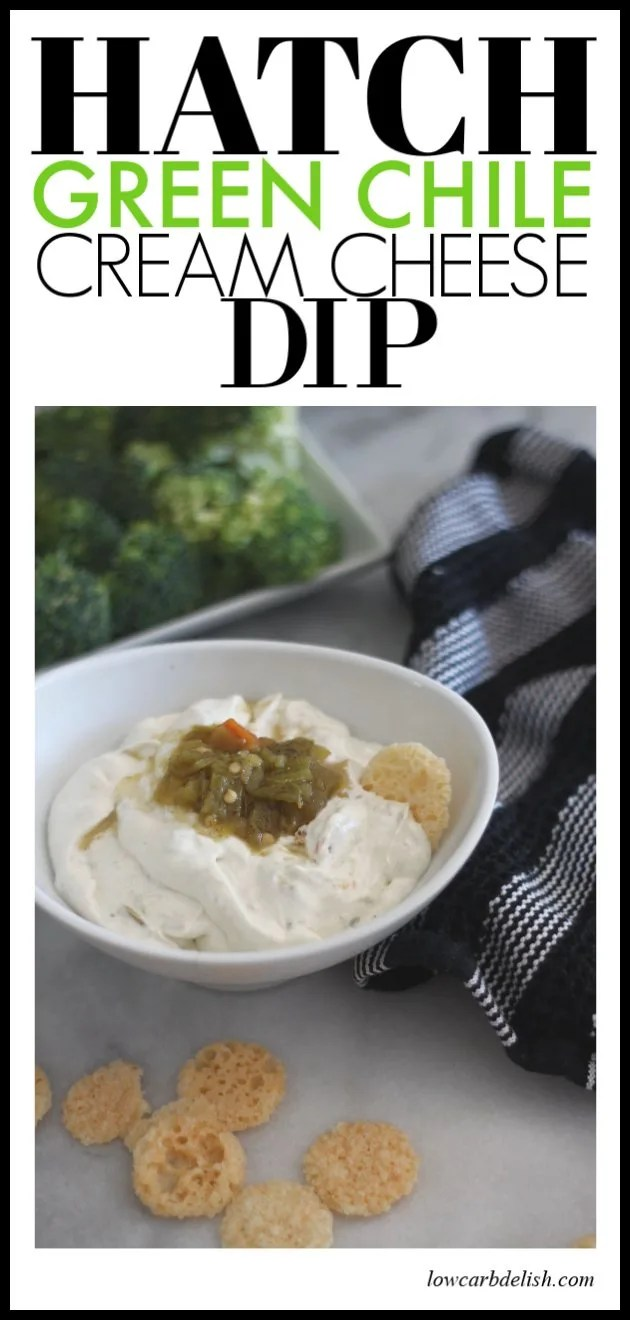 Hatch Green Chile Cream Cheese Dip. A delicious low carb and keto dip which is perfect dip for veggies and cheese crackers! #lowcarbdelish #ketosnacks #ketoappetizers #lowcarbrecipes #gamedaysnacks