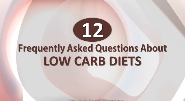 12 Frequently Asked Questions About Low Carb Diets
