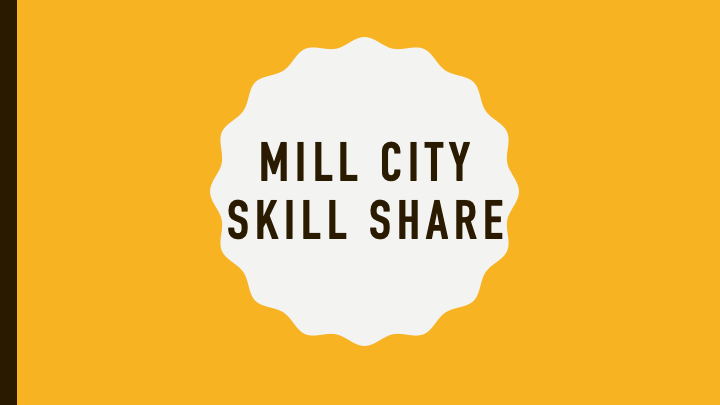 Mill City Skill Share