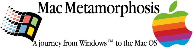 Mac Metamorphosis