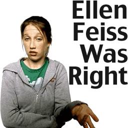 Ellen Feiss Was Right