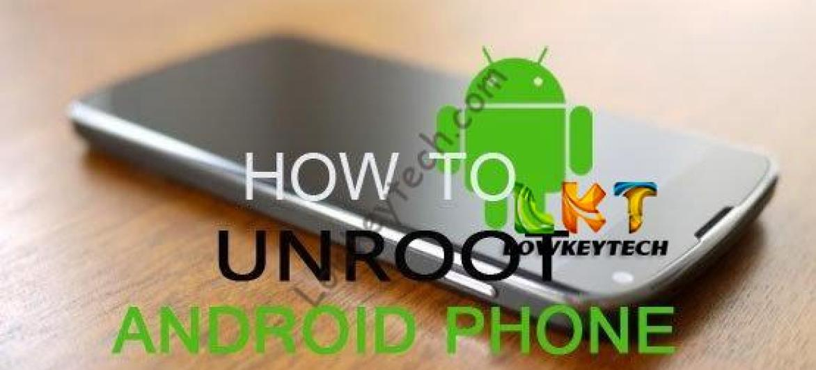 How To UnRoot Any Android Device -