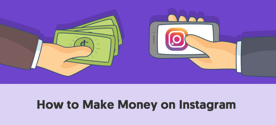 10 Incredible Ways To Make Money On Instagram Most People Don't know