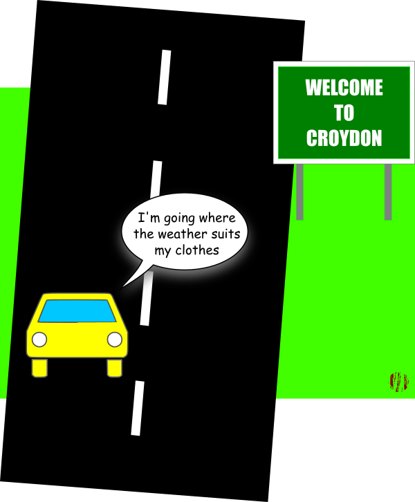 """A cartoon car approaching a sign saying 'Welcome To Croydon' sings, """"I'm going where the weather suits my clothes""""."""