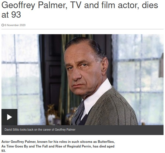 """Obituary of actor Geoffrey Palmer who amongst other things was known for his role in The Rise And Fall Of Reginald Perrin as an ex-army officer whose catch-phrase for his many mistakes was, """"Bit of a cock-up on..."""""""