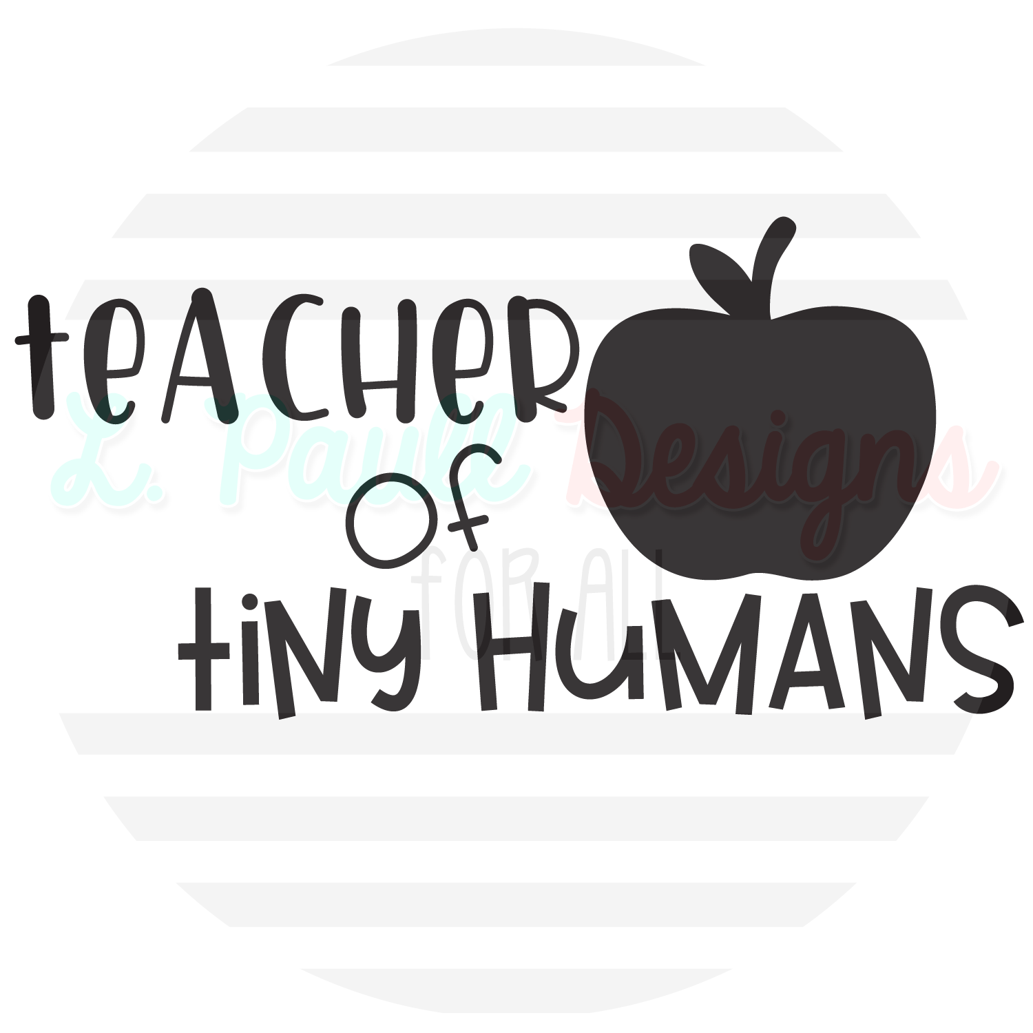 Teacher Of Tiny Humans T Shirt L Paull Designs For All