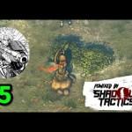 【戦国RTS】島津のShadow Tactics #5【ゲーム実況】シャドウタクティクス[ゲーム実況by島津の鉄砲兵]