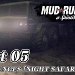 [#05]Spintires: MudRunner CHALLENGES 「NIGHT SAFARI」[ゲーム実況byjanne]