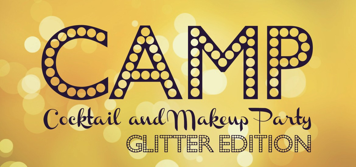 CAMP - Cocktail and Makeup Party