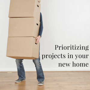 Prioritizing projects in your new home