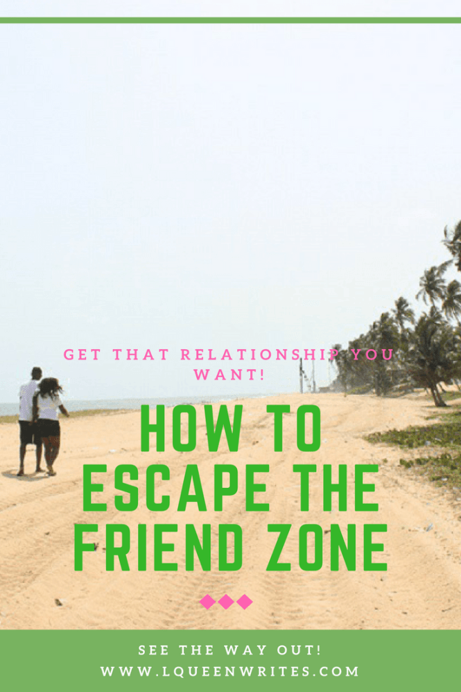 how to escape the friend zone