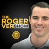 The Roger Ver Show
