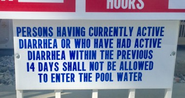 How is this to be enforced? Who is to enforce it? How firm must a stool be to be considered non-diarrheal? We need more signage to explain all of this.