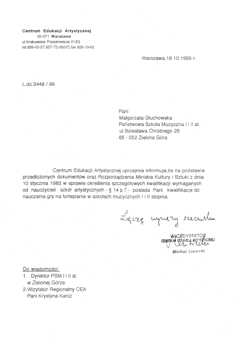 In response to M. Głuchowska's letter to the Center for Artistic Education in the Ministry of Culture of the Polish government, the deputy director of CAE confirms, that MG possesses the necessary pedagogical qualifications.