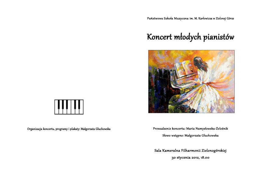 Koncert młodych pianistów Państwowej Szkoły Muzycznej w Zielonej Górze; Filharmonia Zielonogórska 30 stycznia 2012