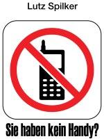 Sie haben kein Handy?