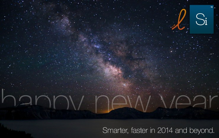 Happy new year. Smarter, faster in 2014 and beyond.