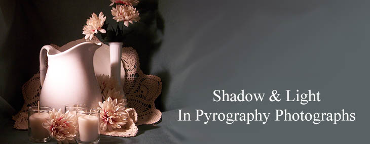 Shadow and Light in Pyrography Photographs