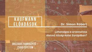 Kaufmann előadások // Dr. Simon Róbert