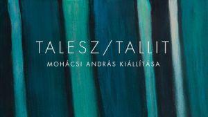 Talesz / Tallit – Mohácsi András kiállítása