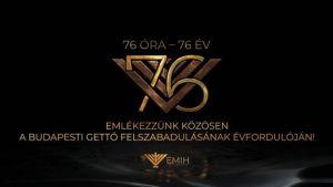 76 óra – 76 év – Online megemlékezés a budapesti gettó felszabadulásának 76. évfordulója alkalmából