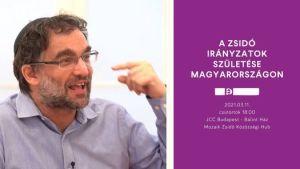 A zsidó irányzatok születése Magyarországon – Dr. Balázs Gábor előadása