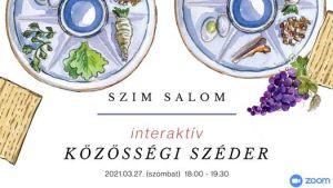 Online széder est a Szim Salomban március 27-én, szombaton 18 órakor