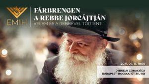 VELEM ÉS A REBBÉVEL TÖRTÉNT – FÁRBRENGEN A LUBAVICSI REBBE JORCÁJTJÁRA