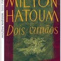 Dois Irmãos – Milton Hatoum