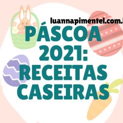 PASCOA 2021 RECEITAS CASEIRAS1 1 e1614634217215 - PÁSCOA 2021: 06 RECEITAS CASEIRAS DE OVO DE PÁSCOA