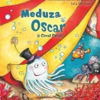 Meduza Oscar si Circul Coralii