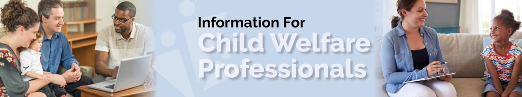 Information For Child Welfare Professionals