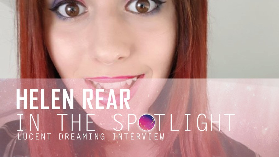 'In the Spotlight' interview with Helen Rear for Lucent Dreaming