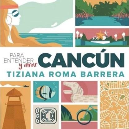 Un libro entretenido —con algunos errores— sobre la historia de Cancún