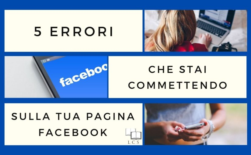5 errori che stai commettendo sulla tua pagina Facebook