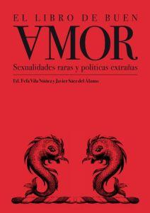 Presentación de EL LIBRO DE BUEN VMOR. Sexualidades raras y políticas extrañas Ed. Fefa Vila y Javier Sáez