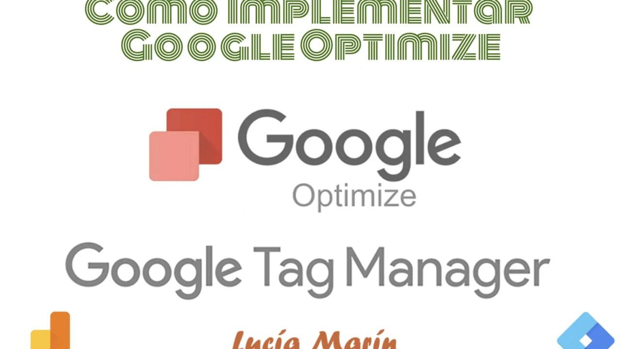 Cómo implementar Google Optimize si ya tienes Tag Manager con Google Analytics