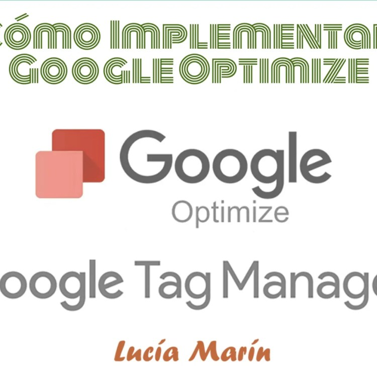 Cómo implementar Google Optimize si ya tienes Tag Manager con Google Analytics