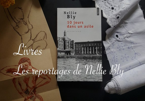 reportages incognitos de Nellie Bly - Carnet de recherches de Lucie Choupaut