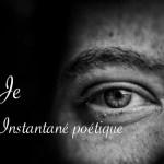 """""""je"""" instanté poétique - Carnet de recherches de Lucie Choupaut"""