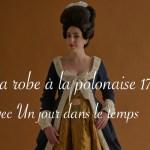 shooting de ma robe à la polonaise 1770 par Un jour dans le temps - Carnet de recherche de Lucie Choupaut
