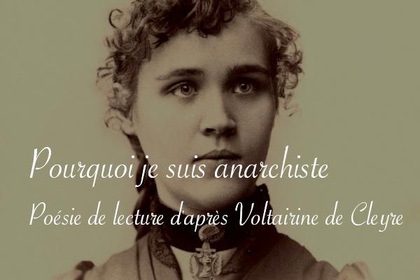 Poésie de lecture d'après Voltairine de Cleyre, pourquoi je suis anarchiste - Carnet de recherches de Lucie Choupaut