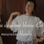blouse Elo en mousseline blanche - Carnet de recherches de Lucie Choupaut