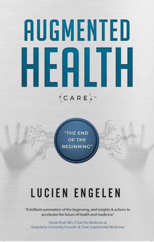 Augmented Health(care)™: the end of the beginning.(e-book)